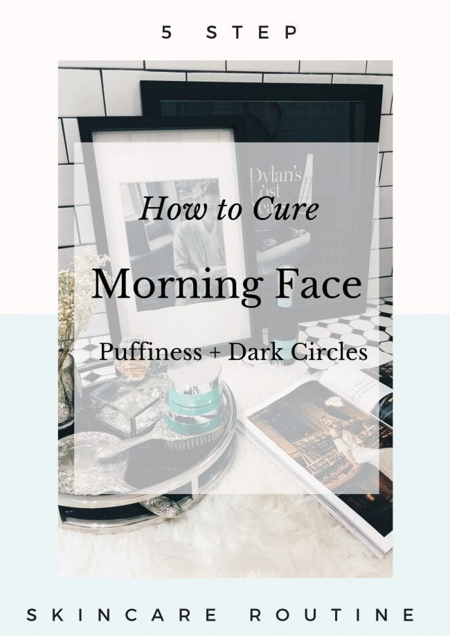 morning skincare routine for puffy face and dark circles