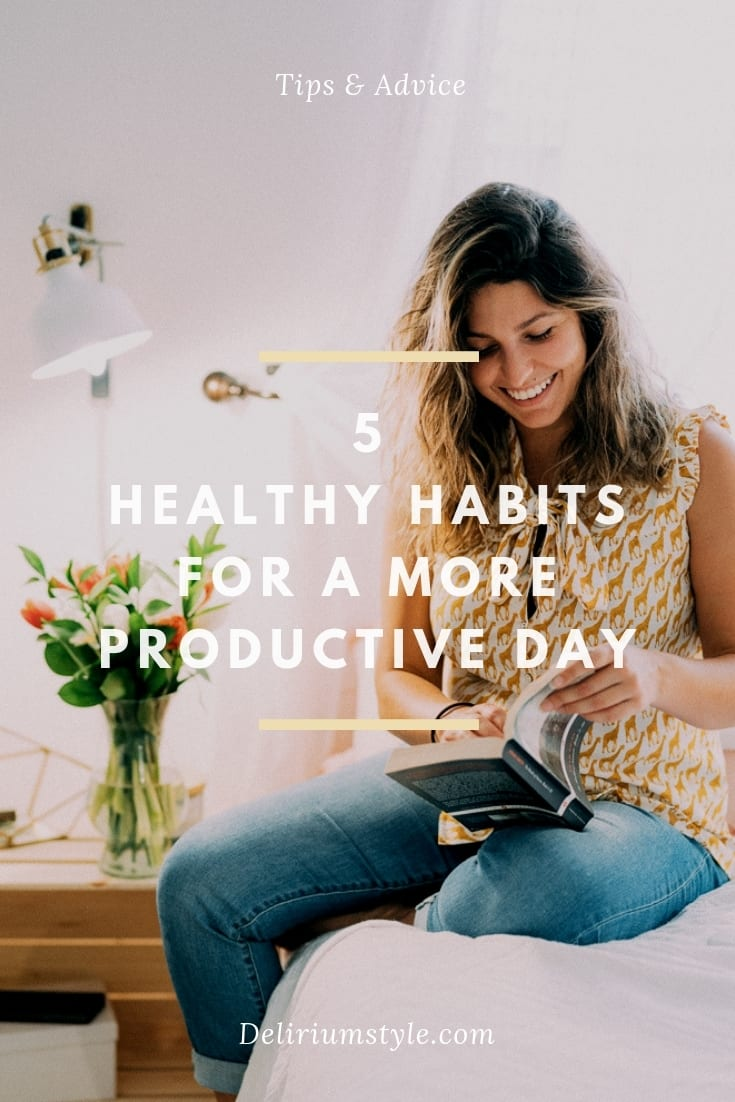 5 healthy habits for a more productive day by delirium style